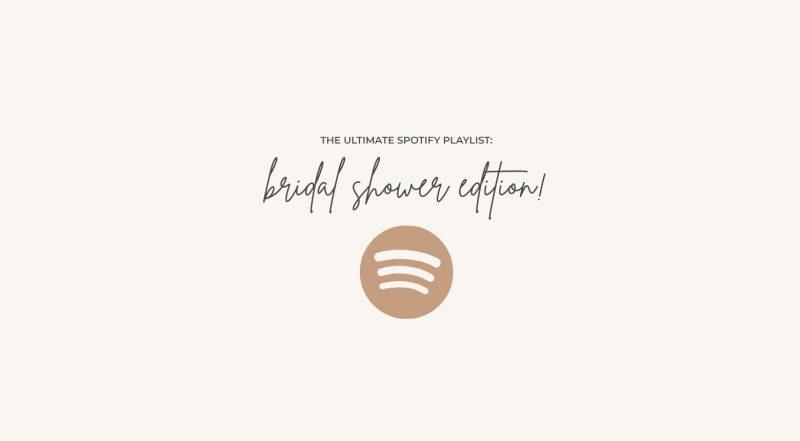 The Ultimate Bridal Shower Spotify Playlist