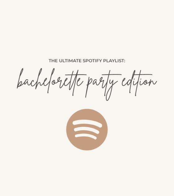 The Ultimate Bachelorette Party Spotify Playlist