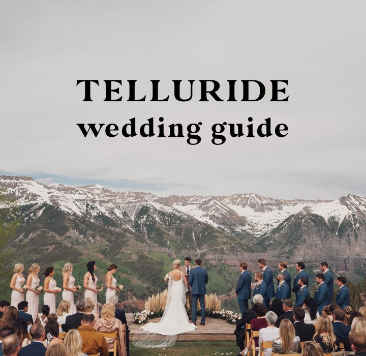 Telluride, Colorado Wedding Guide | Venues, Rehearsal Dinners and More