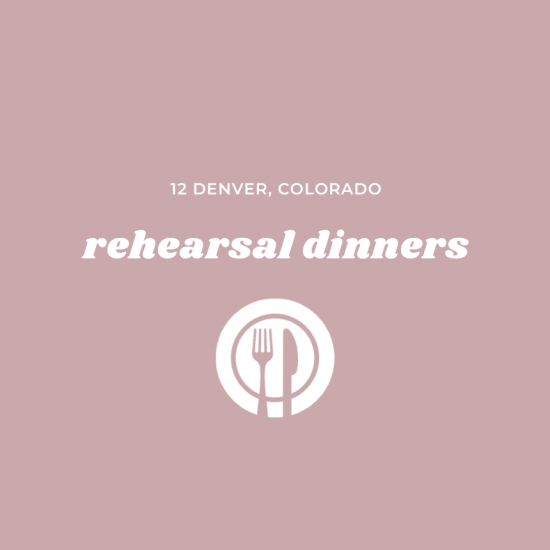 12 Rehearsal Dinner Restaurants in Denver, Colorado