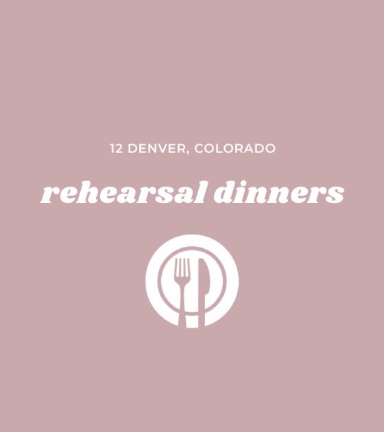 12 Rehearsal Dinner Restaurants in Denver, Colorado