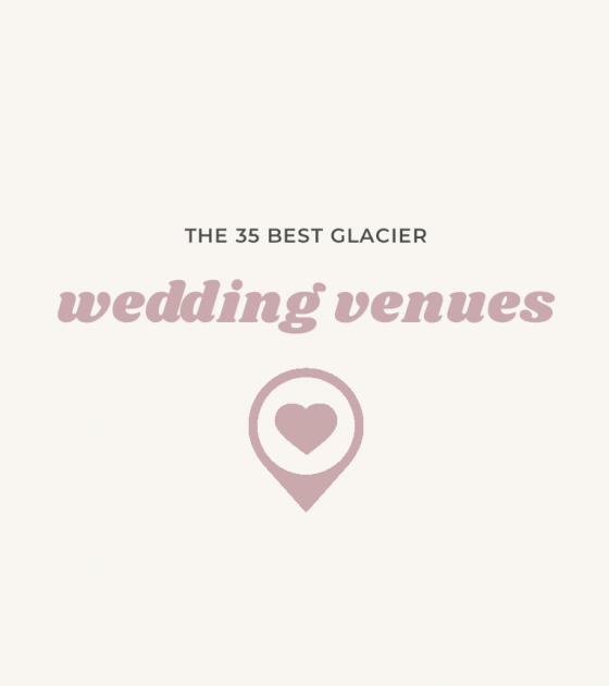 35 Glacier Wedding Venues | Montana Weddings
