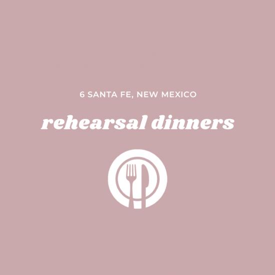 6 Scrumptious Rehearsal Dinner Restaurants in Santa Fe
