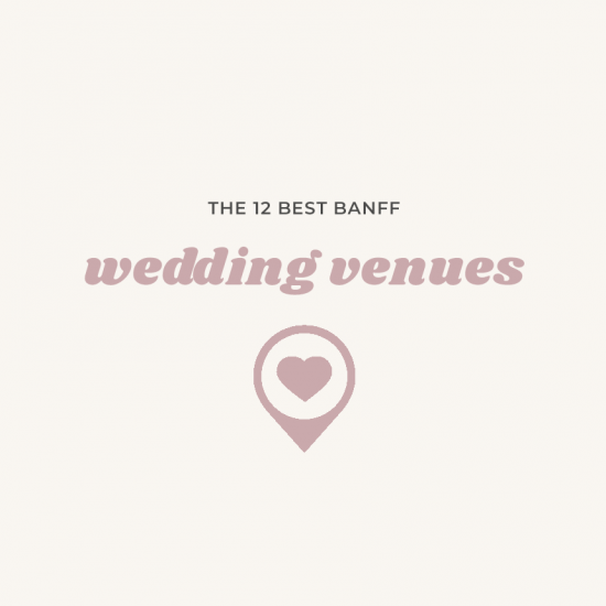 12 Banff Wedding Venues | Alberta Weddings