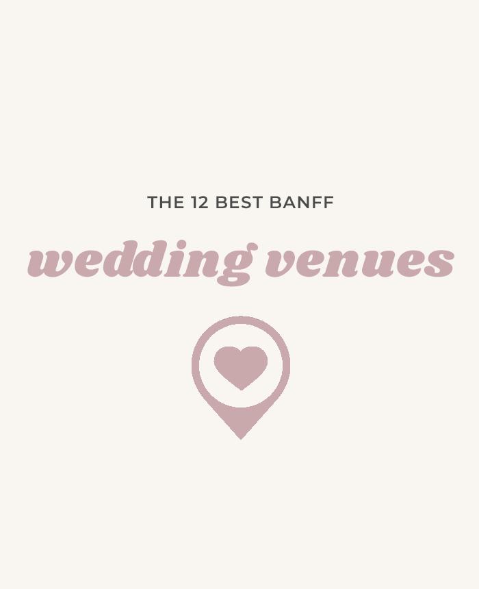 12 Banff Wedding Venues   Alberta Weddings