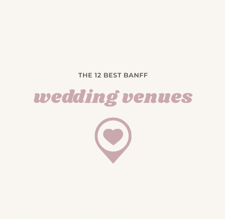 12 Banff Wedding Venues | Alberta Weddings