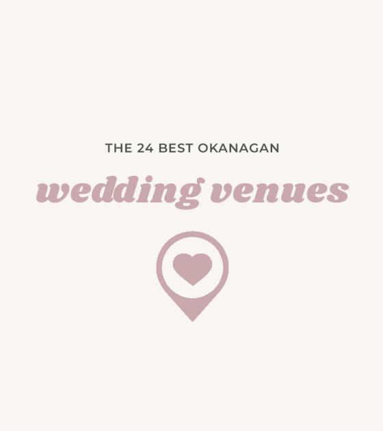 24 Okanagan Wedding Venues | British Columbia Weddings