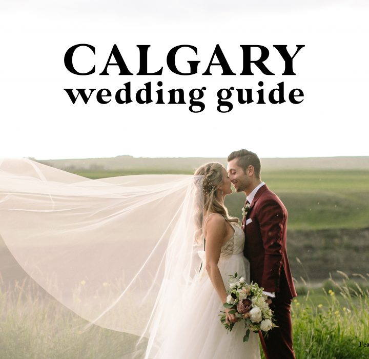 Calgary Wedding Guide | Venues, Rehearsal Dinners and More