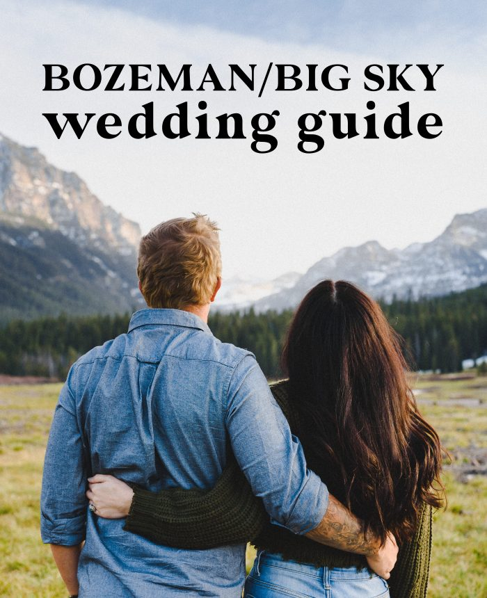 Bozeman and Big Sky Wedding Guide | Venues, Rehearsal Dinners and More