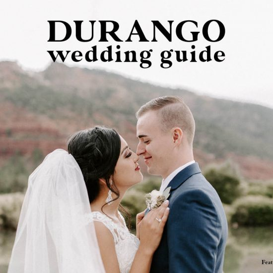 Durango Wedding Guide | Venues, Rehearsal Dinners and More