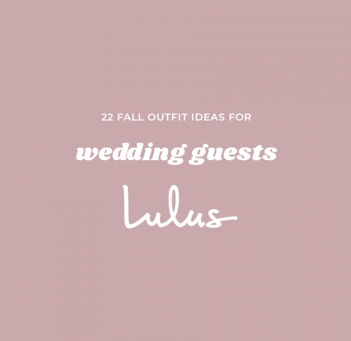 22 Outfits from Lulus to Wear to a Wedding this Fall