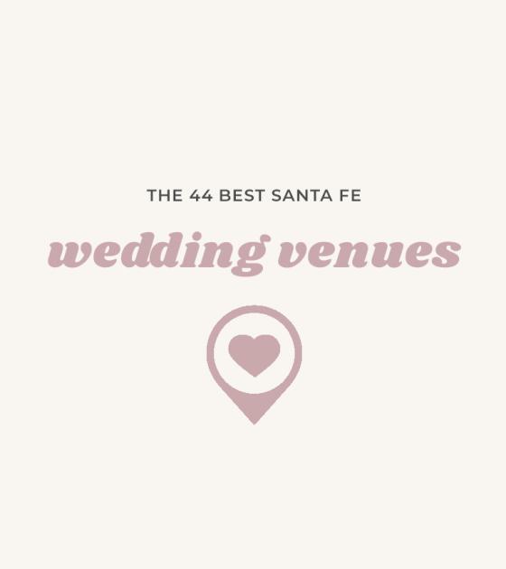 44 New Mexico Wedding Venues in Santa Fe