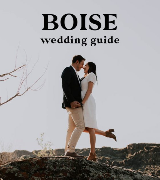 Boise Wedding Guide | Venues, Rehearsal Dinners and More