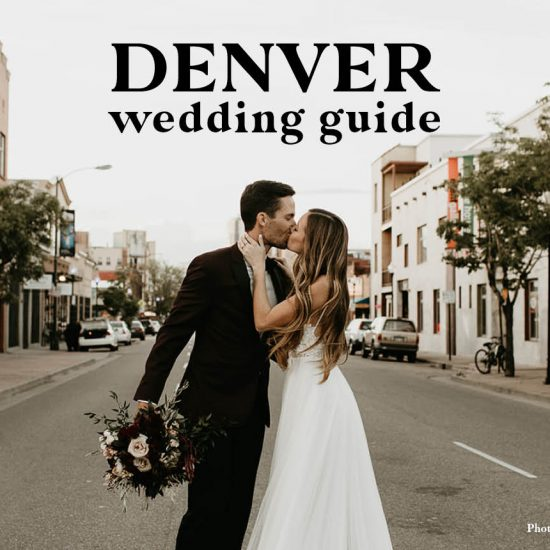 Denver Wedding Guide | Venues, Rehearsal Dinners and More