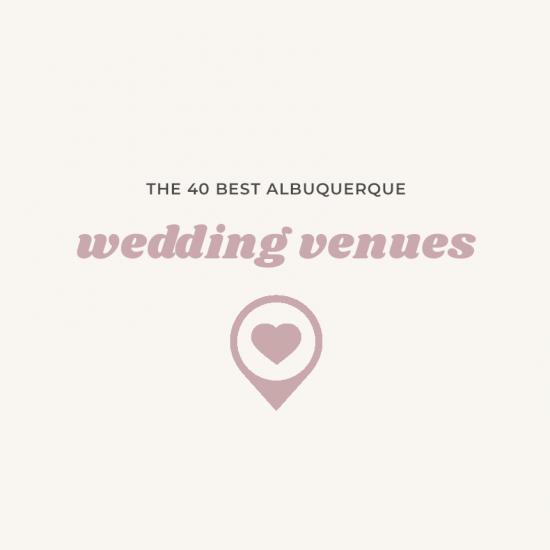 40 New Mexico Wedding Venues in Albuquerque