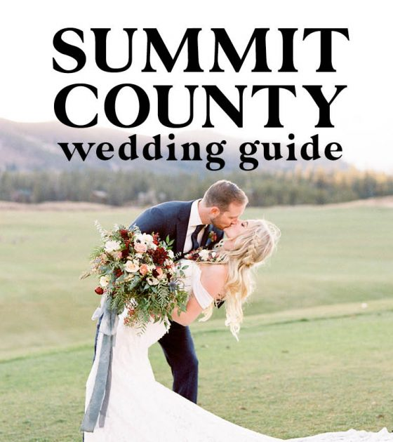 Summit County Wedding Guide | Venues, Rehearsal Dinners and More