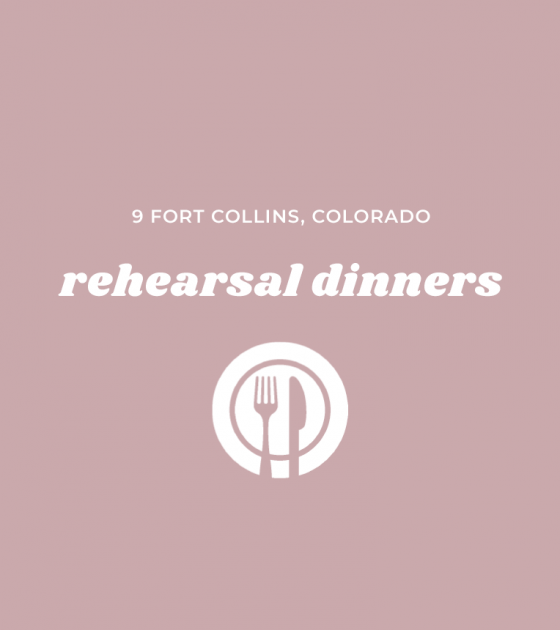 9 Rehearsal Dinner Spots in Fort Collins