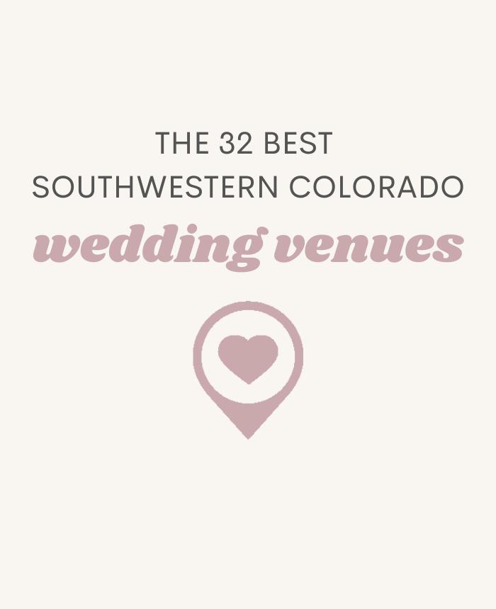 32 Southwest Colorado Wedding Venues ft. Telluride & Durango